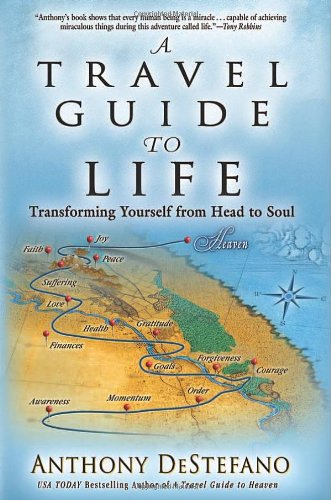 9781455521029: A Travel Guide to Life: Transforming Yourself from Head to Soul