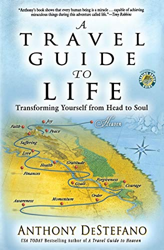 9781455521036: A Travel Guide to Life: Transforming Yourself from Head to Soul