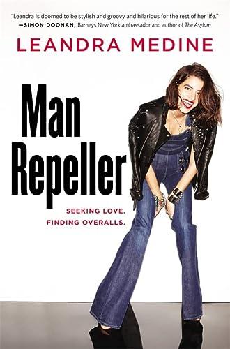 Man Repeller: Seeking Love. Finding Overalls.: Medine, Leandra