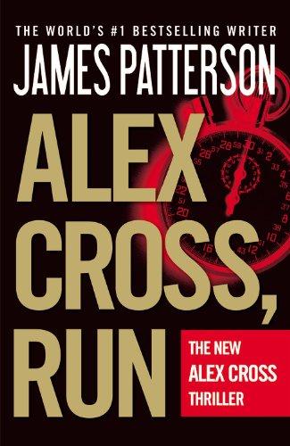 9781455521500: Alex Cross, Run (Alex Cross Novels)