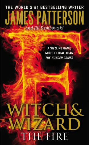 9781455521524: The Fire (Witch & Wizard)