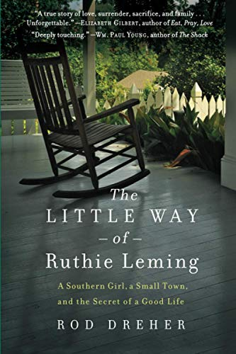 9781455521890: The Little Way of Ruthie Leming: A Southern Girl, a Small Town, and the Secret of a Good Life