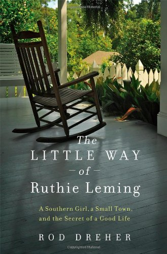 9781455521913: The Little Way of Ruthie Leming: A Southern Girl, a Small Town, and the Secret of a Good Life