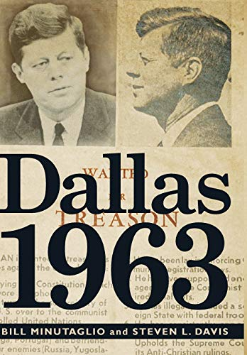 Dallas 1963: Minutaglio, Bill; Davis, Steven L.