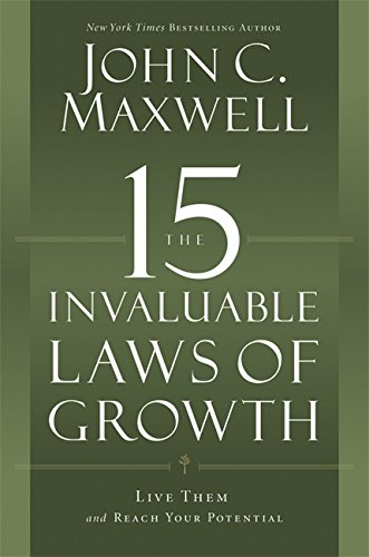 9781455522231: The 15 Invaluable Laws of Growth: Live Them and Reach Your Potential
