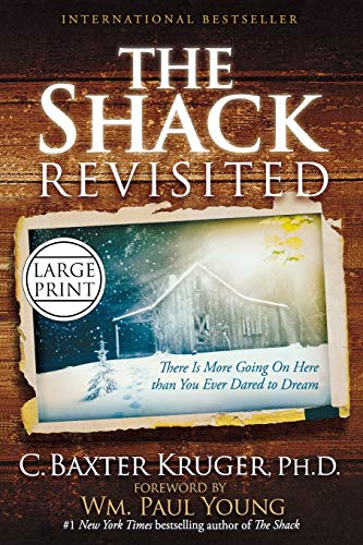 9781455522637: The Shack Revisited: There Is More Going On Here than You Ever Dared to Dream