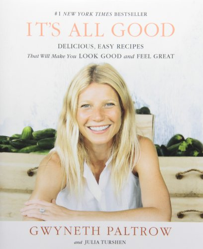 9781455522712: IT'S ALL GOOD: Delicious, Easy Recipes That Will Make You Look Good and Feel Great
