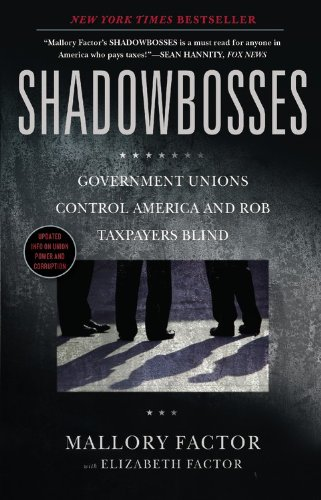 9781455522736: Shadowbosses: Government Unions Control America and Rob Taxpayers Blind