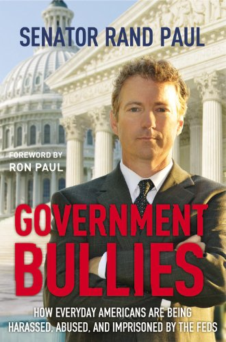 9781455522750: Government Bullies: How Everyday Americans Are Being Harassed, Abused, and Imprisoned by the Feds