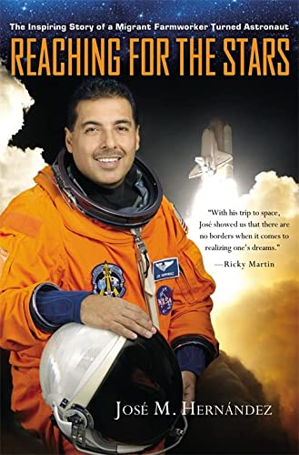 9781455522804: Reaching for the Stars: The Inspiring Story of a Migrant Farmworker Turned Astronaut
