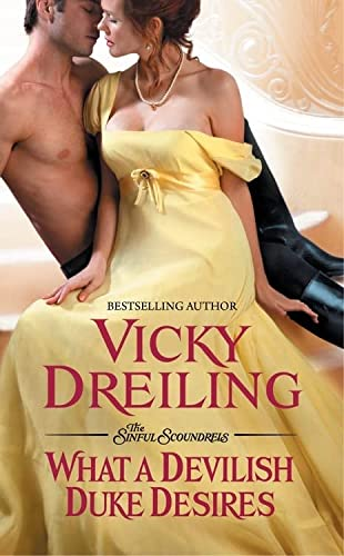What a Devilish Duke Desires (The Sinful Scoundrels): Dreiling, Vicky