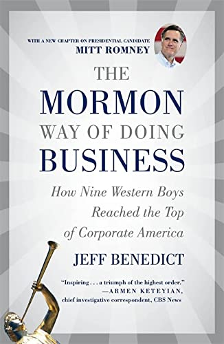 9781455522941: The Mormon Way of Doing Business: How Nine Western Boys Reached the Top of Corporate America