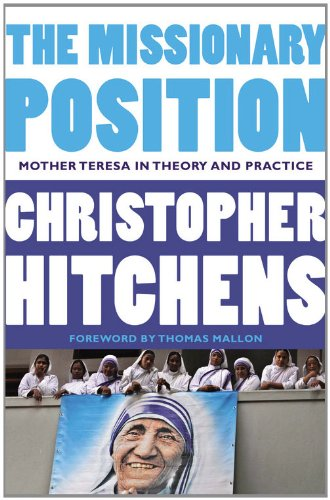 9781455523009: The Missionary Position: Mother Teresa in Theory and Practice