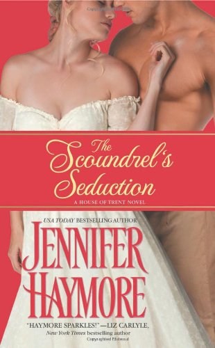 9781455523351: The Scoundrel's Seduction: House of Trent: Book 3