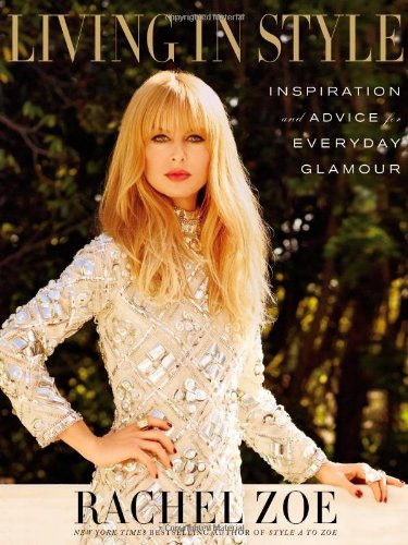 9781455523580: Living in Style: Inspiration and Advice for Everyday Glamour