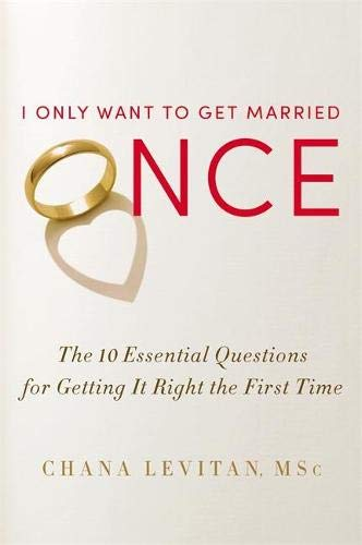 9781455525065: I Only Want to Get Married Once: The 10 Essential Questions for Getting It Right the First Time