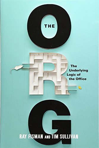 9781455525201: The Org: The Underlying Logic of the Office