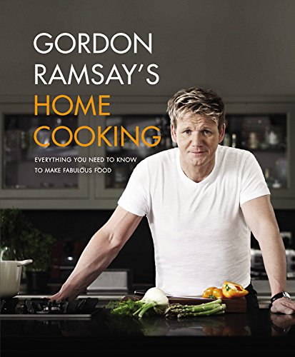 9781455525270: Gordon Ramsay's Home Cooking: Everything You Need to Know to Make Fabulous Food