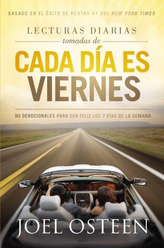 Lecturas Diarias Tomadas De Cada Dia es Viernes: 90 Devocionales para ser feliz los 7 días de la semana (Spanish Edition) (1455525456) by Osteen, Joel