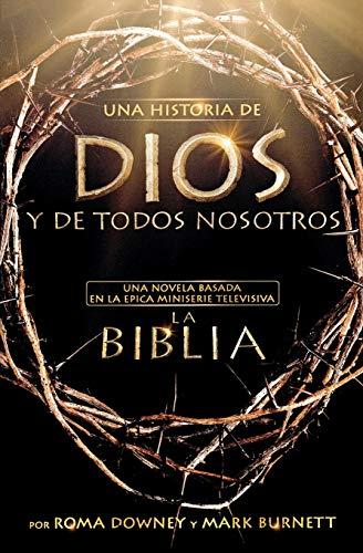 9781455525607: Una historia de Dios y de todos nosotros: Una novela basada en la épica miniserie televisiva La Biblia (Spanish Edition)
