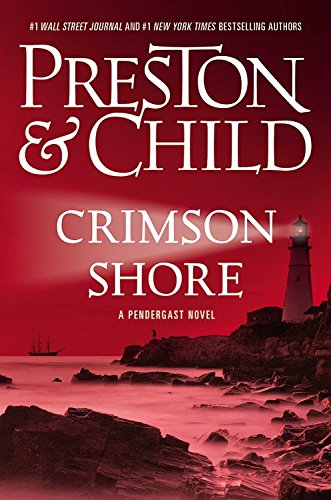 Crimson Shore (Agent Pendergast series): Douglas Preston; Lincoln Child