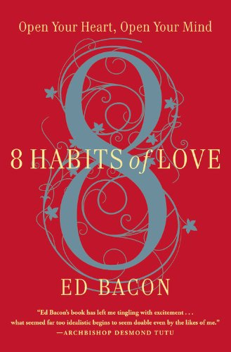 8 Habits of Love: Open Your Heart, Open Your Mind: Bacon, Ed
