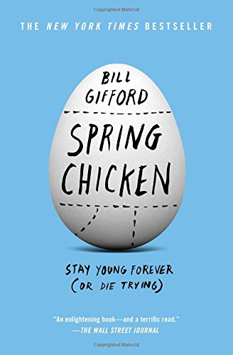 9781455527434: Spring Chicken: Stay Young Forever (Or Die Trying)
