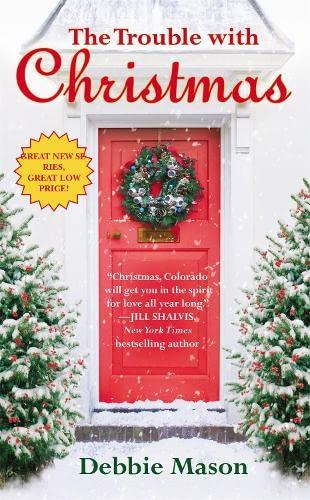 The Trouble with Christmas (Christmas, Colorado): Mason, Debbie