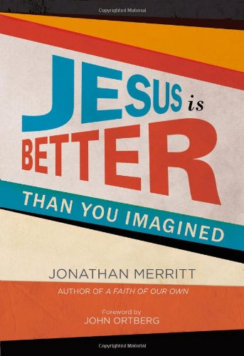 9781455527878: Jesus Is Better than You Imagined