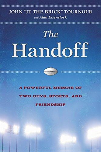 The Handoff: A Memoir Of of Two Guys, Sports, and Friendship: Tournour, John; Eisenstock, Alan