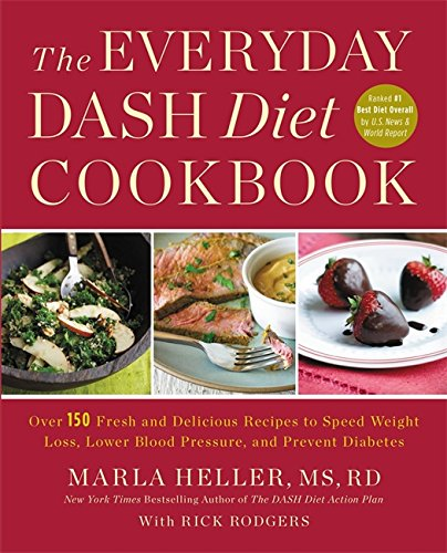 9781455528059: The Everyday DASH Diet Cookbook: Over 150 Fresh and Delicious Recipes to Speed Weight Loss, Lower Blood Pressure, and Prevent Diabetes (A DASH Diet Book)
