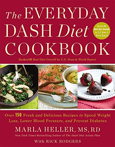 9781455528066: The Everyday DASH Diet Cookbook: Over 150 Fresh and Delicious Recipes to Speed Weight Loss, Lower Blood Pressure, and Prevent Diabetes (A DASH Diet Book)