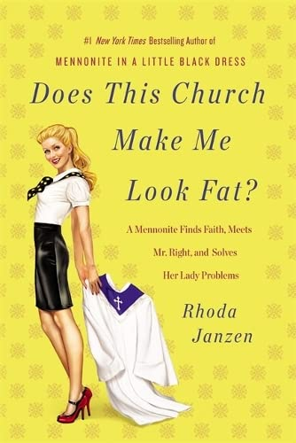 9781455528202: Does This Church Make Me Look Fat?: A Mennonite Finds Faith, Meets Mr. Right, and Solves Her Lady Problems
