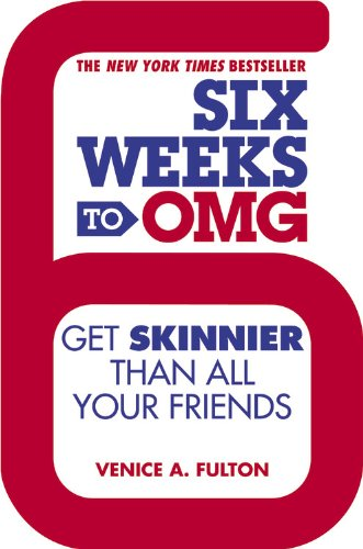 9781455528288: Six Weeks to OMG: Get Skinnier Than All Your Friends
