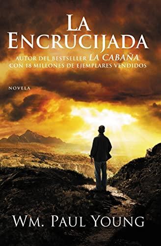 9781455529094: La Encrucijada: Donde Confluyen el Amor y el Abandono = Cross Roads