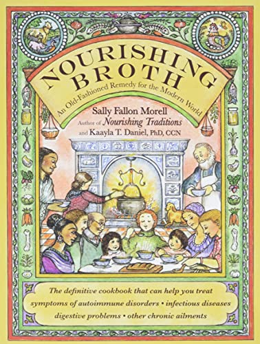 9781455529223: Nourishing Broth: An Old-Fashioned Remedy for the Modern World