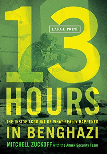 9781455530090: 13 Hours: The Inside Account of What Really Happened In Benghazi