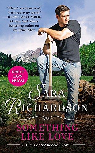 Something Like Love (Heart of the Rockies): Richardson, Sara