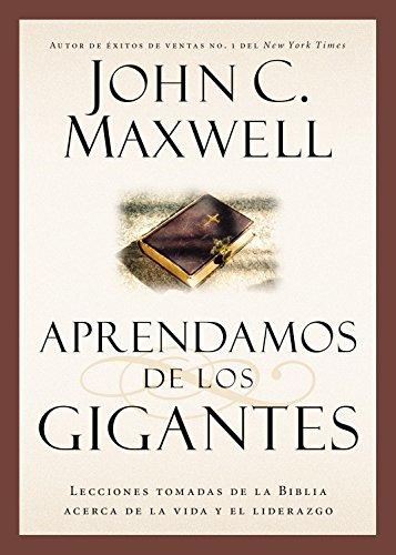 9781455531257: Aprendamos de los Gigantes: Lecciones Tomadas de la Biblia Acerca de la Vida y el Liderazgo (Spanish Edition)