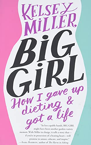 9781455532636: Big Girl: How I Gave Up Dieting and Got a Life