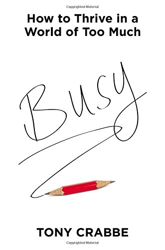 9781455532988: Busy: How to Thrive in a World of Too Much