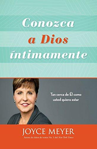 9781455533473: Conozca a Dios Intimamente: Tan Cerca de El Como Usted Quiera Estar