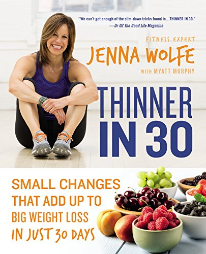 9781455534005: Thinner in 30: Small Changes That Add Up to Big Weight Loss in Just 30 Days