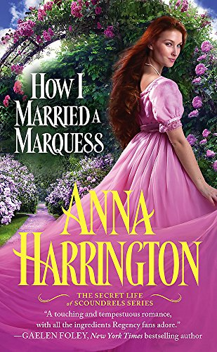 How I Married a Marquess (Secret Life of Scoundrels): Anna Harrington