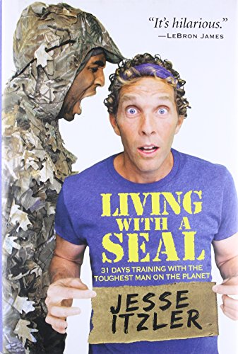 9781455534678: Living with a Seal: 31 Days Training with the Toughest Man on the Planet