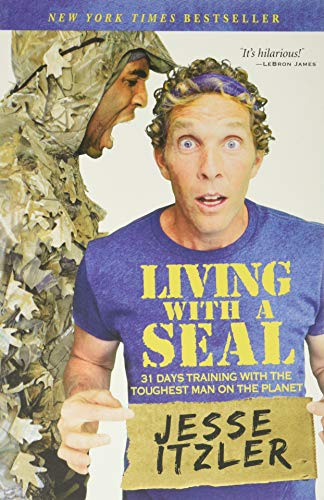 9781455534685: Living with a Seal: 31 Days Training with the Toughest Man on the Planet