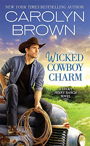 Wicked Cowboy Charm (Lucky Penny Ranch): Carolyn Brown