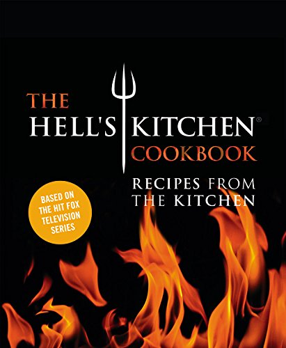 9781455535699: The Hell's Kitchen Cookbook: Recipes from the Kitchen