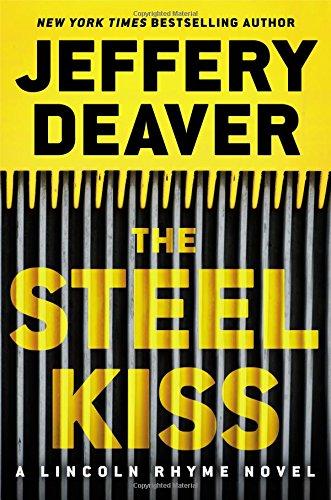 9781455536344: The Steel Kiss (A Lincoln Rhyme Novel)