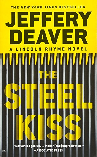 9781455536351: The Steel Kiss (Lincoln Rhyme)